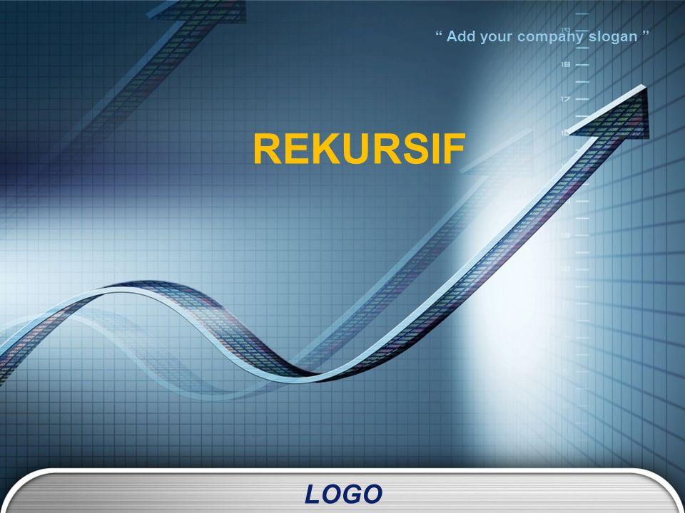 LOGO Add your company slogan REKURSIF