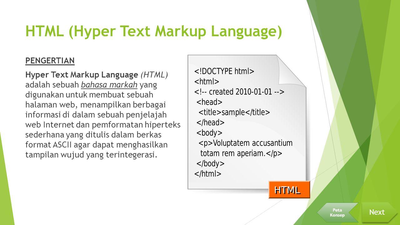 HTML (Hyper Text Markup Language) PENGERTIAN Hyper Text Markup Language (HTML) adalah sebuah bahasa markah yang digunakan untuk membuat sebuah halaman