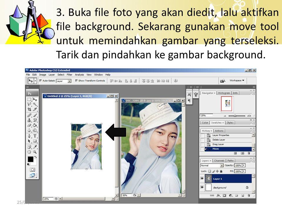 3. Buka file foto yang akan diedit, lalu aktifkan file background. Sekarang gunakan move tool untuk memindahkan gambar yang terseleksi. Tarik dan pind