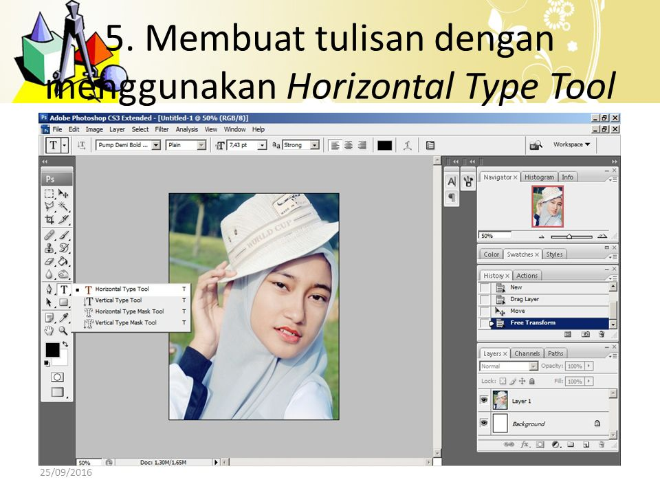 5. Membuat tulisan dengan menggunakan Horizontal Type Tool 25/09/2016