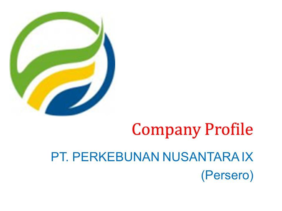 Company Profile PT. PERKEBUNAN NUSANTARA IX (Persero)