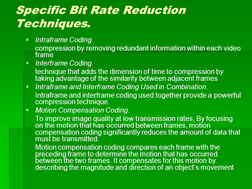 Specific Bit Rate Reduction Techniques.   Intraframe Coding.