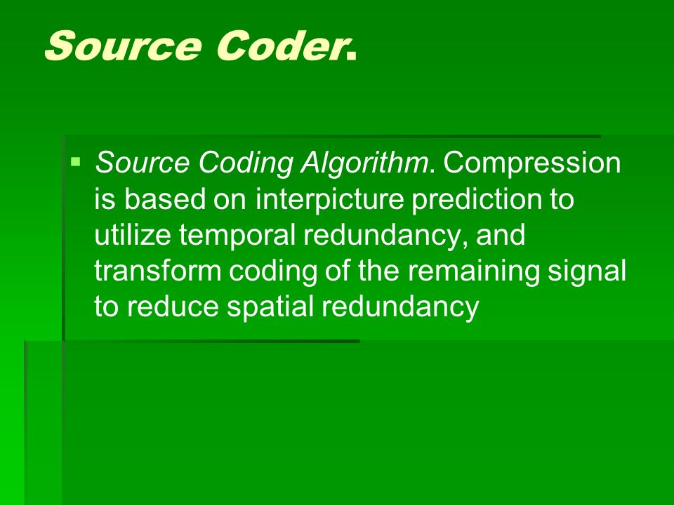 Source Coder.   Source Coding Algorithm.