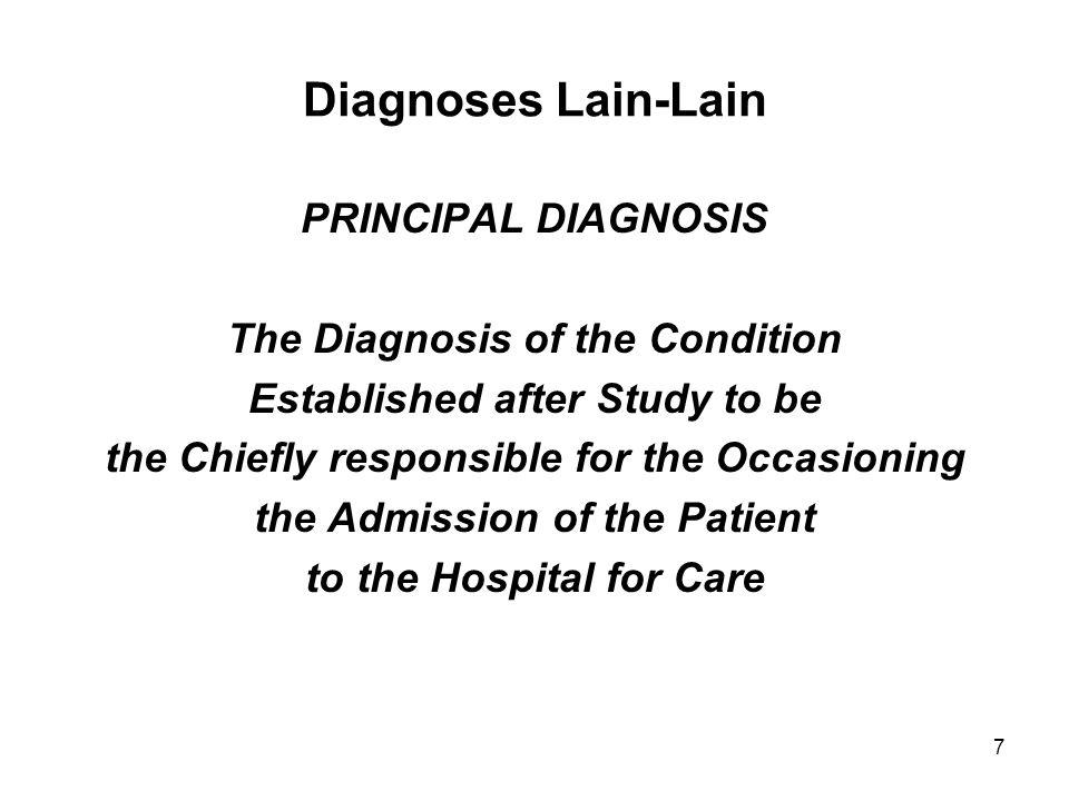 18 CONTOH: Pasien B: 1.Fracture femoris dextra 2.MCI acute, anterior wall  timbul saat dirawat  LOS >> dan menjadi alasan terapi selanjutnya 1.= P diag.
