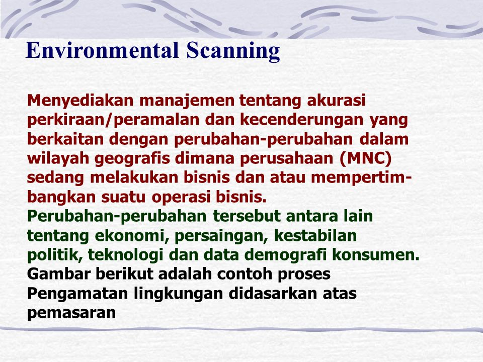 Elemen-elemen dasar Strategic Planning bagi Manajemen Internasional External Environmental scanning for MNC Opportunities and Threats Internal Resourc