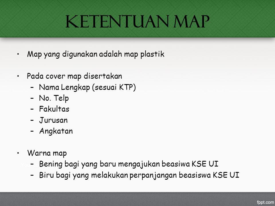 KETENTUAN MAP Map yang digunakan adalah map plastik Pada cover map disertakan –Nama Lengkap (sesuai KTP) –No. Telp –Fakultas –Jurusan –Angkatan Warna
