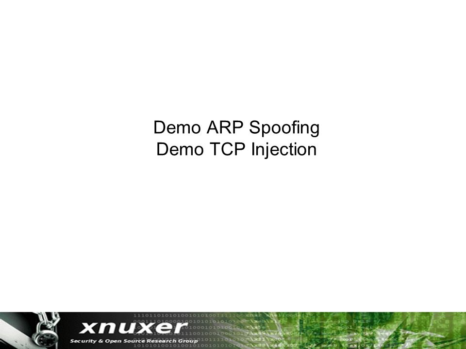 Demo ARP Spoofing Demo TCP Injection