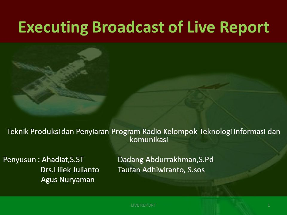 12 LIVE REPORT OUT BROADCASTING VAN Microphone Audio Mixer Computer / Laptop FM / AM Transmitter Microwave Transmitter UP LINK Satellite