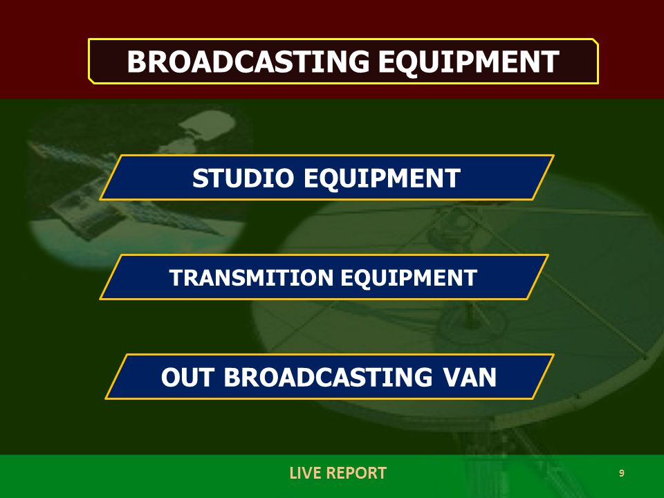 9 LIVE REPORT BROADCASTING EQUIPMENT STUDIO EQUIPMENT TRANSMITION EQUIPMENT OUT BROADCASTING VAN