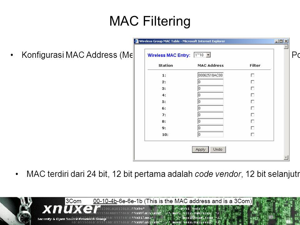 MAC Filtering Konfigurasi MAC Address (Media Access Control) filtering di AP (Access Point).