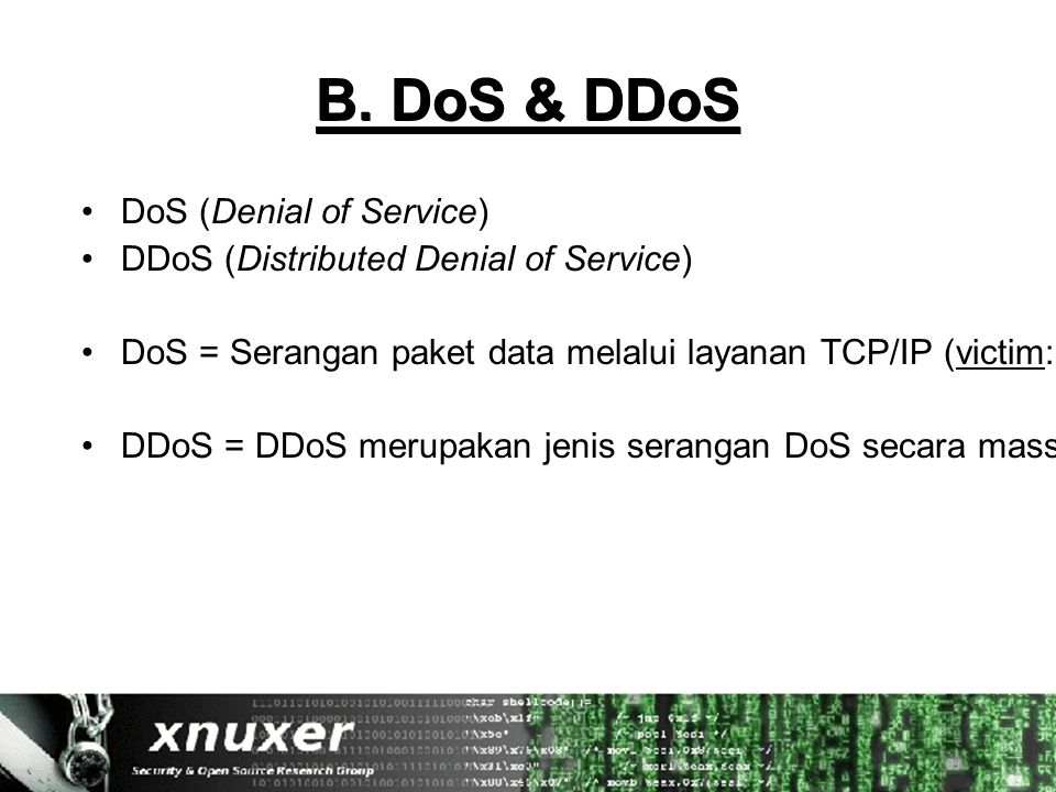 DoS & DDoS Tools TFN (Tribal Flood Network) Trin00 TFN2K (TFN with encrpytion, making it harder to detect.