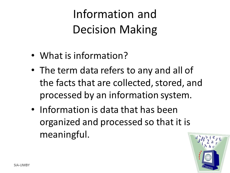 SIA-UMBY Information and Decision Making What is information.