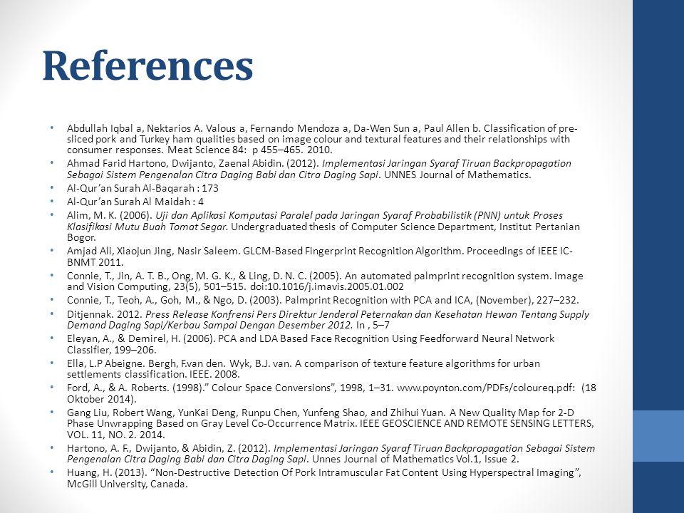 References Abdullah Iqbal a, Nektarios A. Valous a, Fernando Mendoza a, Da-Wen Sun a, Paul Allen b.