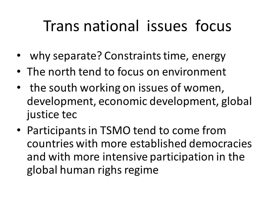Trans national issues focus why separate.