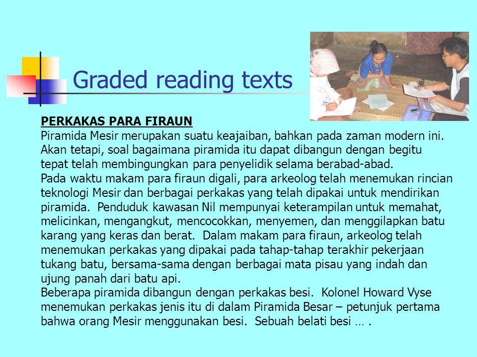 Graded reading texts PERKAKAS PARA FIRAUN Piramida Mesir merupakan suatu keajaiban, bahkan pada zaman modern ini.