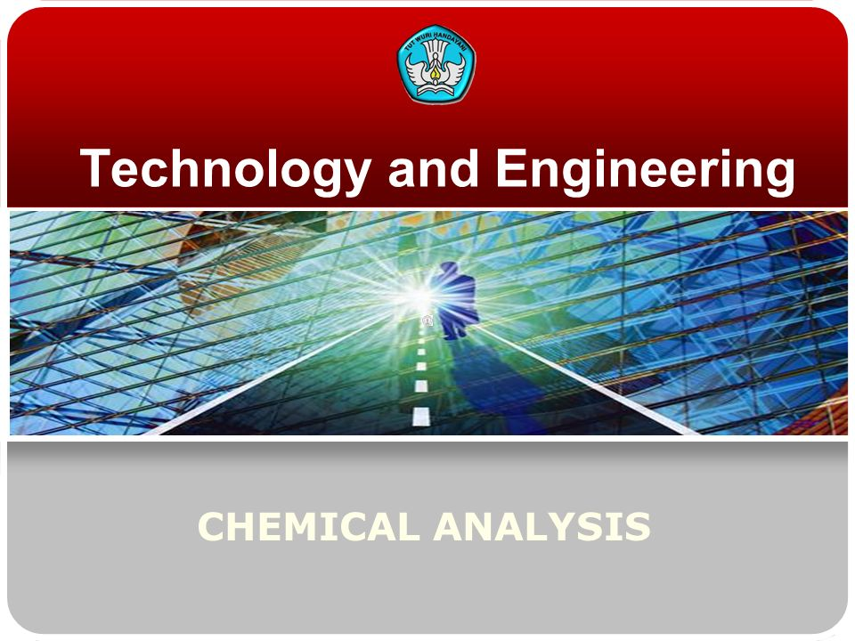 Technology and Engineering CHEMICAL ANALYSIS