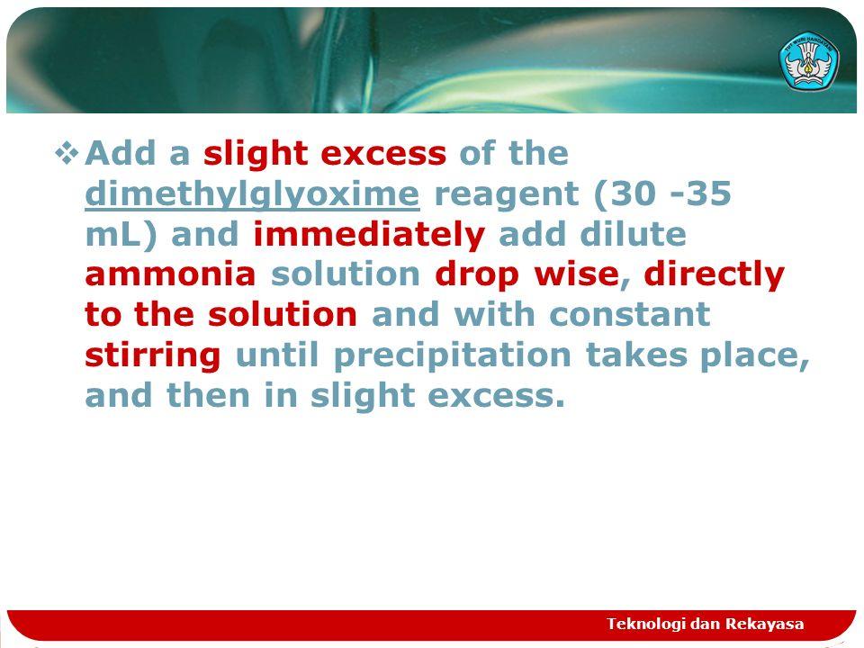  slight excess (sedikit berlebih)  DMG tidak boleh terlalu berlebih karena DMG dilarutkan dalam alkohol.