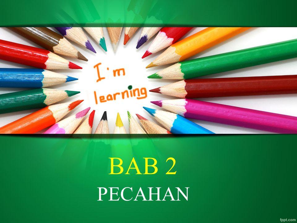 BAB 2 PECAHAN