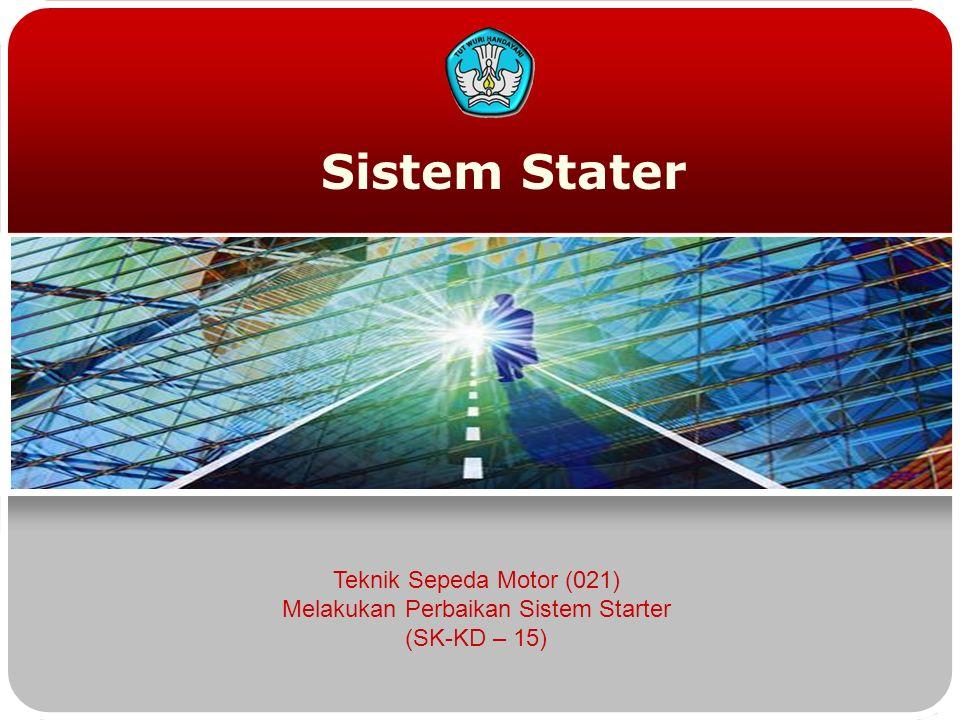 Teknologi dan Rekayasa 2 Tujuan Pembelajaran  Siswa dapat mengidentifikasi komponen sistem stater sepeda motor  Siswa dapat mendiagnosis gangguan pada sistem stater sepeda motor  Siswa dapat melakukan perbaikan sistem stater sepeda motor