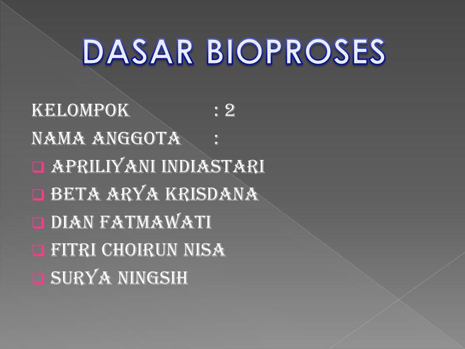 Apa yang dimaksud dengan bioproses.
