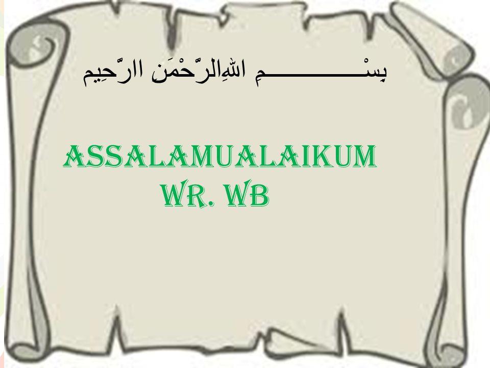 L/O/G/O www.themegallery.com Assalamualaikum wr. wb بِسْــــــــــــــــمِ اﷲِالرَّحْمَنِ اارَّحِيم