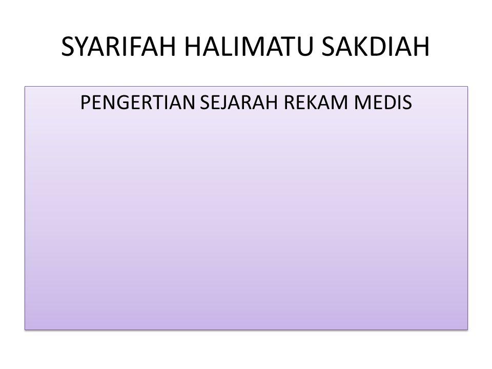 SYARIFAH HALIMATU SAKDIAH PENGERTIAN SEJARAH REKAM MEDIS