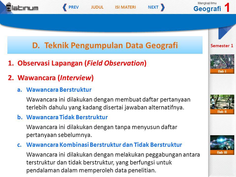 JUDULISI MATERI PREVNEXT Mengkaji Ilmu Geografi 1 Semester 1 Bab II Bab III Bab I 1. Observasi Lapangan (Field Observation) a. Wawancara Berstruktur W