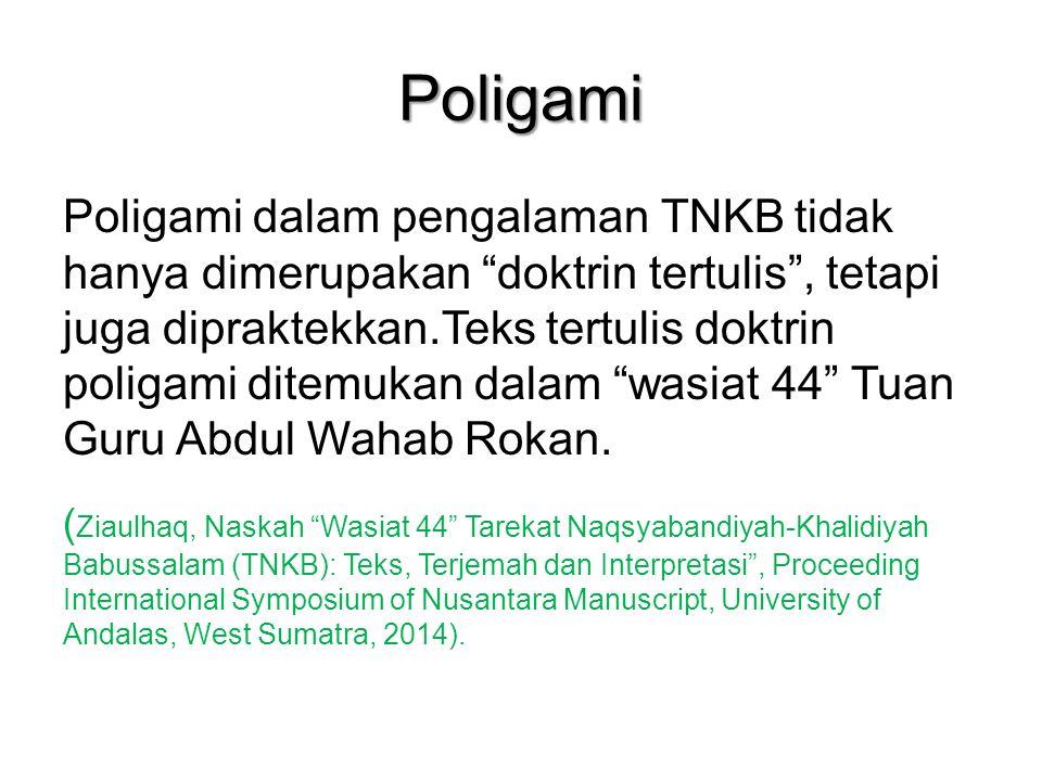 Poligami Poligami dalam pengalaman TNKB tidak hanya dimerupakan doktrin tertulis , tetapi juga dipraktekkan.Teks tertulis doktrin poligami ditemukan dalam wasiat 44 Tuan Guru Abdul Wahab Rokan.