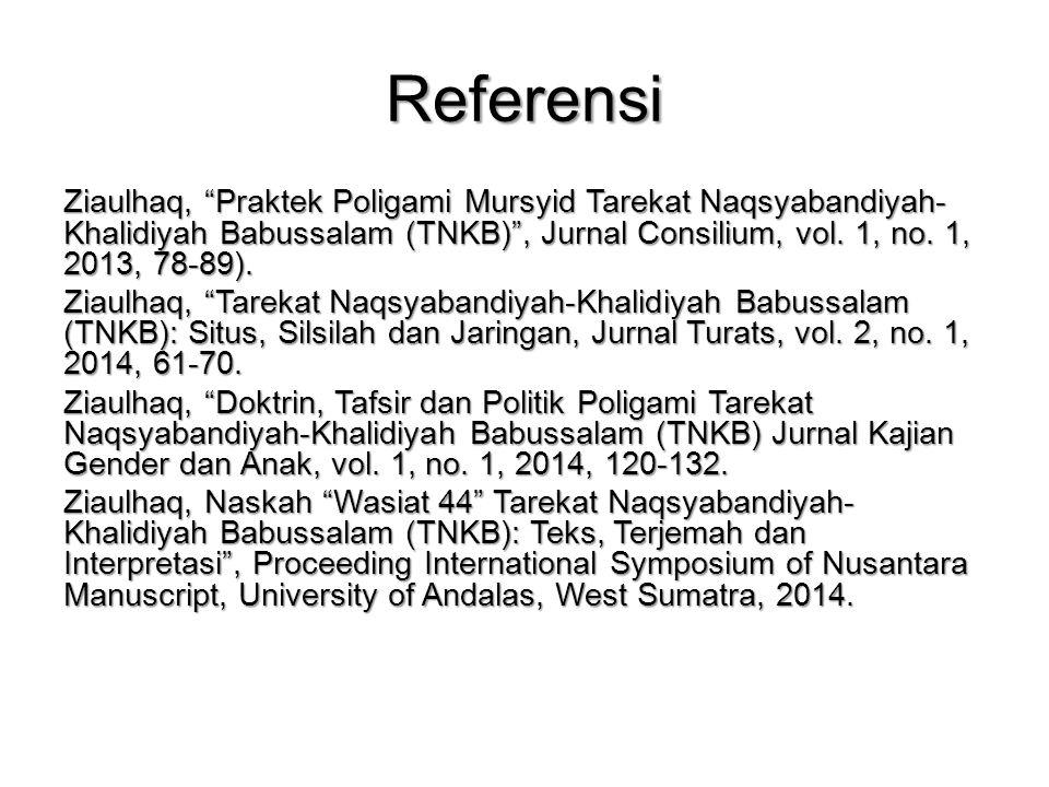 """Referensi Ziaulhaq, """"Praktek Poligami Mursyid Tarekat Naqsyabandiyah- Khalidiyah Babussalam (TNKB)"""", Jurnal Consilium, vol. 1, no. 1, 2013, 78-89). Zi"""