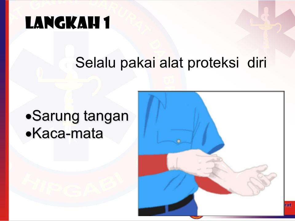 Langkah 1 Selalu pakai alat proteksi diri  Sarung tangan  Kaca-mata