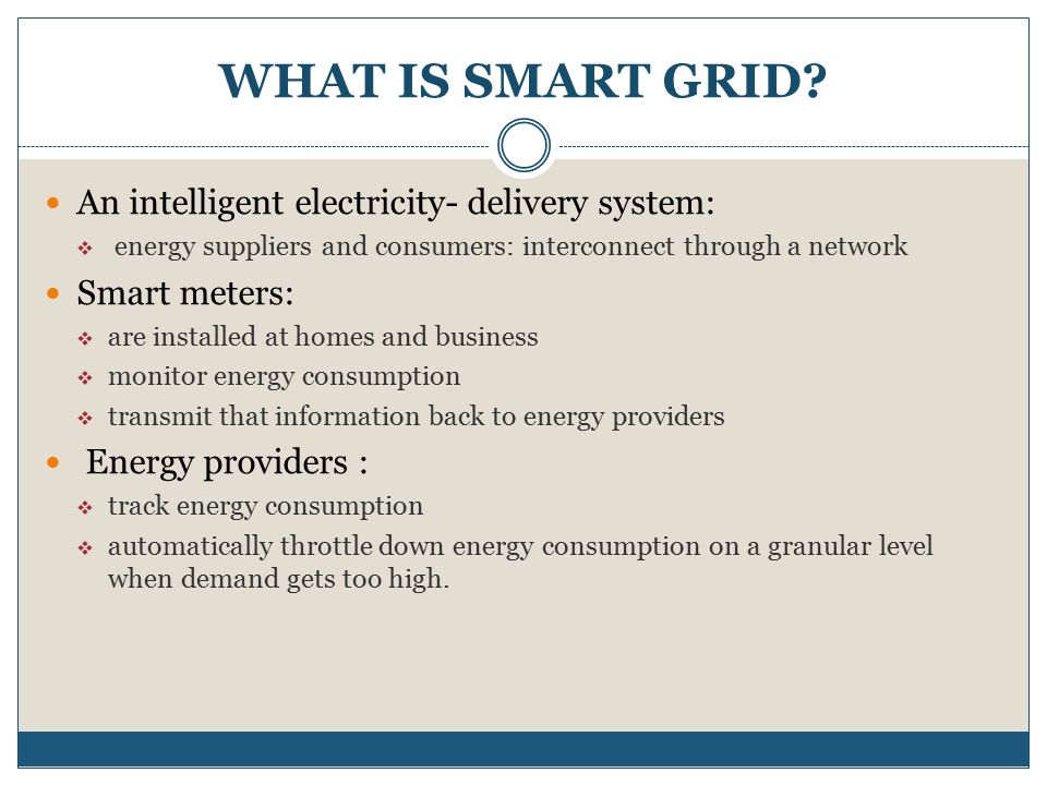 WHO ARE USING SMART GRID?  Individual consumers  Corporate participation  Government regulators