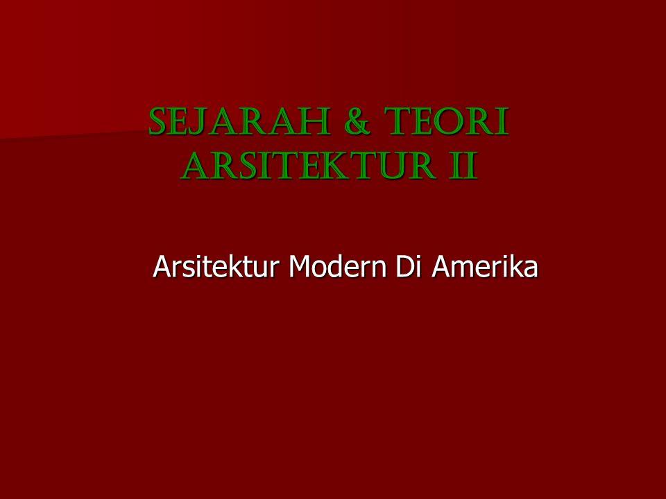 TUJUAN INSTRUKTUSIONAL KHUSUS Mahasiswa mampu menjelaskan Arsitektur Modern di Amerika
