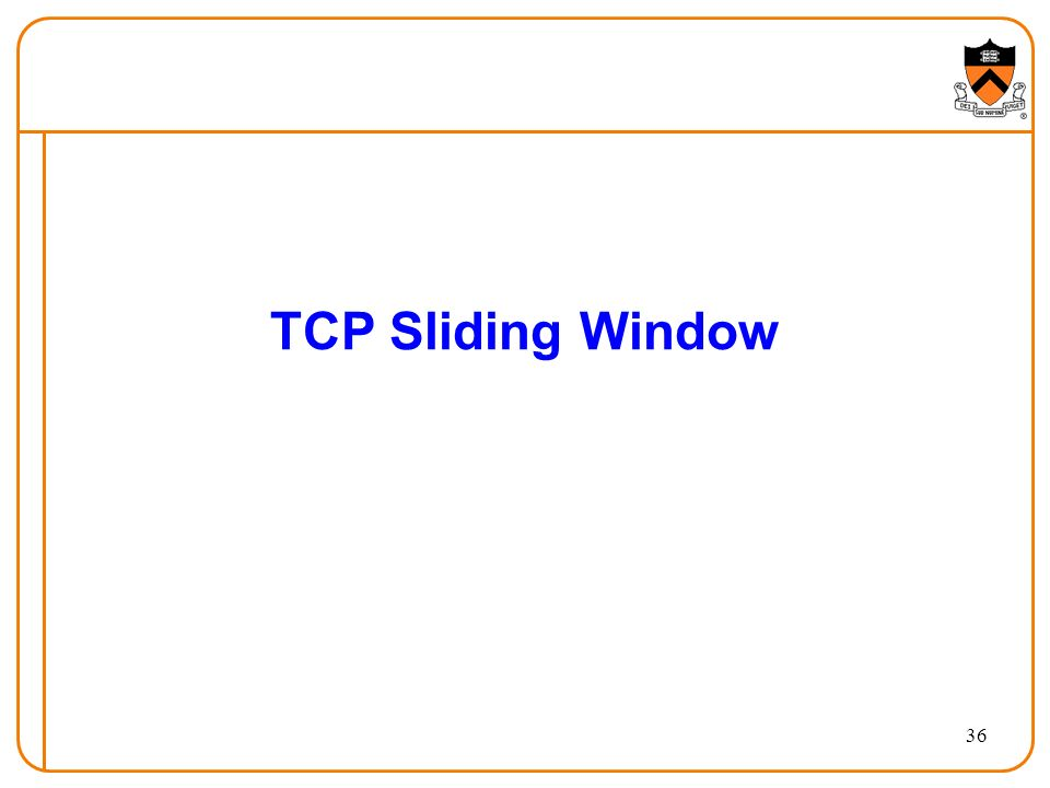 36 TCP Sliding Window