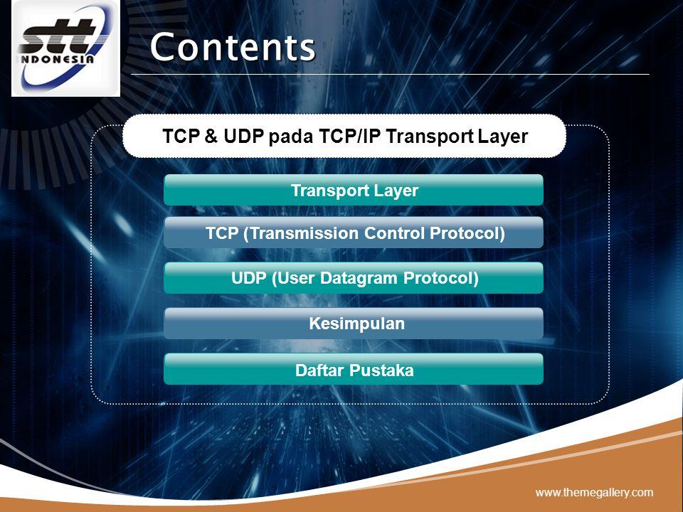 LOGO Transport Layer Transport layer adalah lapisan keempat pada model TCP/IP yang berfungsi untuk membentuk koneksi logic (logical connection) antar proses-proses aplikasi yang berjalan pada lebih dari satu host yang berbeda.