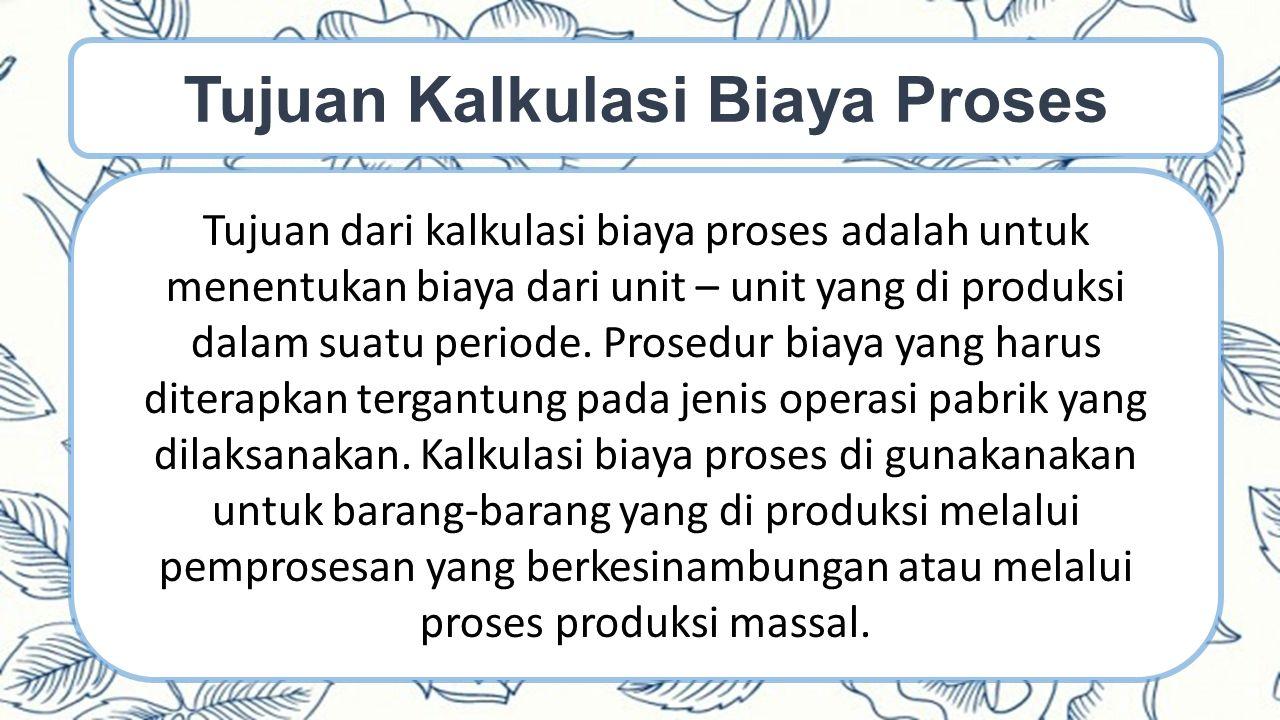 1.Biaya di bebankan keperkiraan barang dalam proses pada setiap departemen.