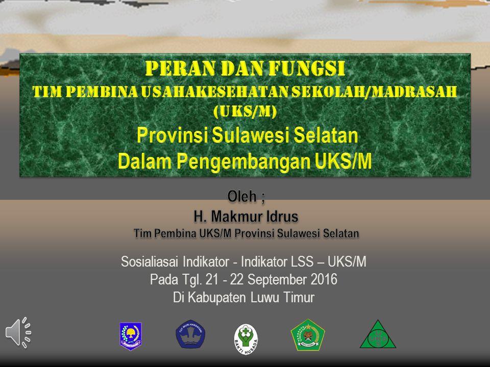 TP.UKS/M Provinsi GUBERNUR C A M A T BUPATI / WALIKOTA KEPALA SEKOLAH/MADRASAH TP.