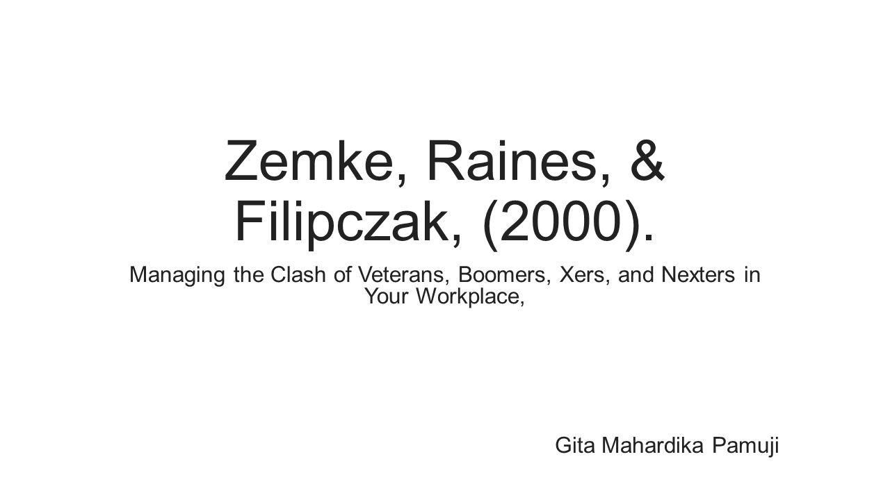 Zemke, Raines, & Filipczak, (2000).