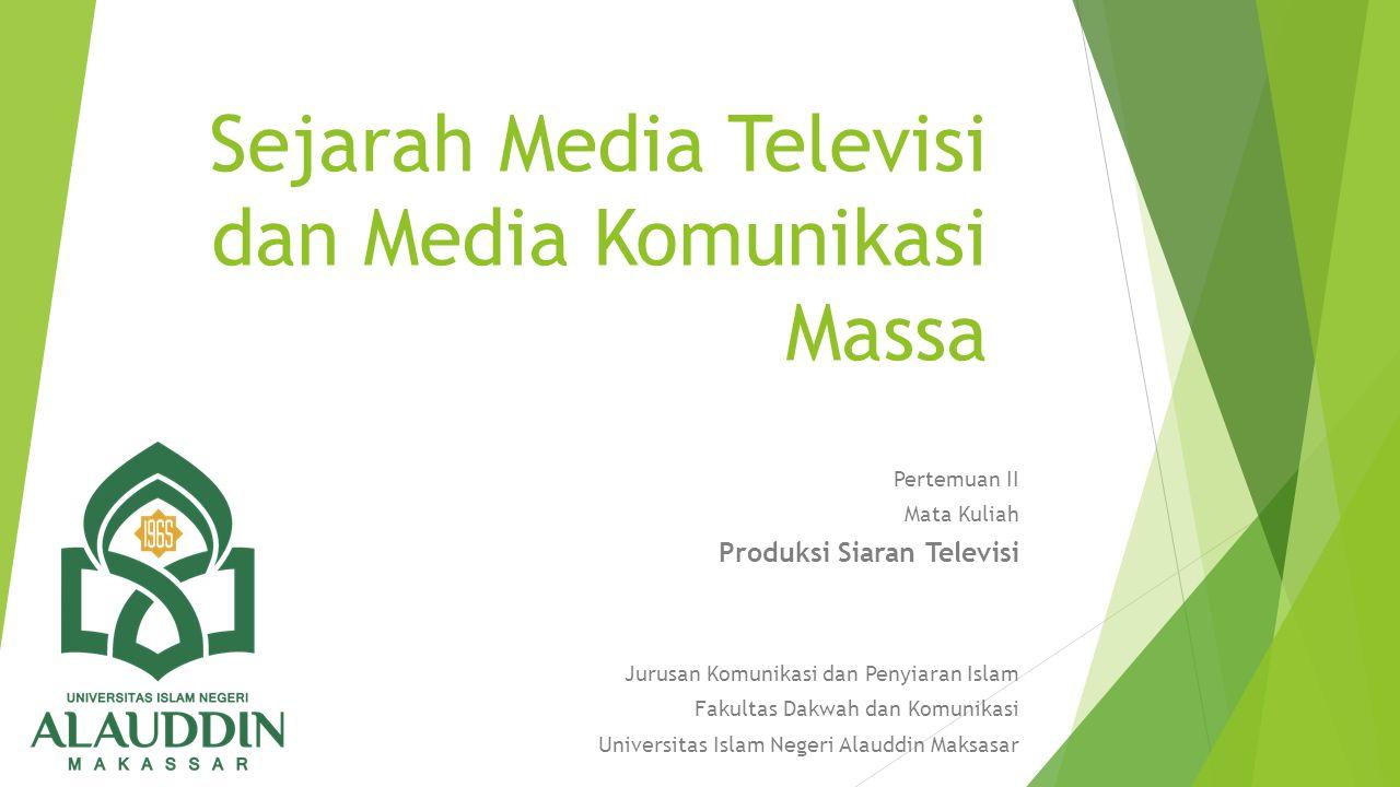 FUNGSI TELEVISI Fungsi Informasi (The Information Function) Fungsi Pendidikan (The Education Function) Fungsi Hiburan (The Entartaint Function) Fungsi dari media massa adalah (Mc.Quail.
