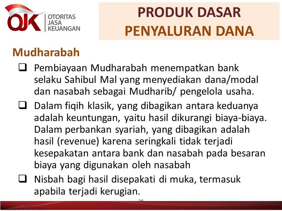 Mudharabah  Pembiayaan Mudharabah menempatkan bank selaku Sahibul Mal yang menyediakan dana/modal dan nasabah sebagai Mudharib/ pengelola usaha.