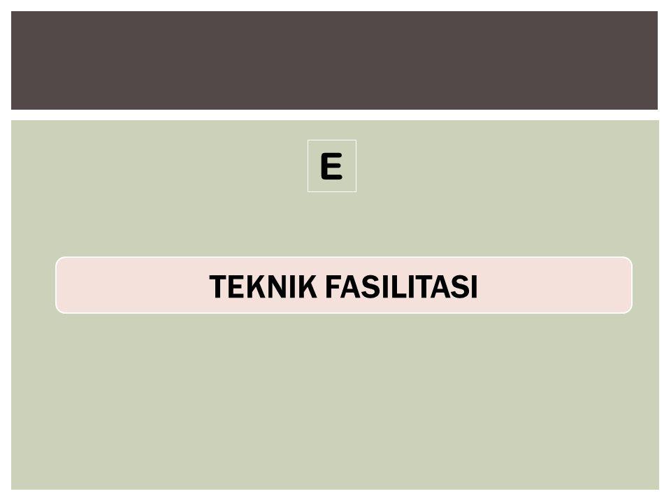 TEKNIK FASILITASI E