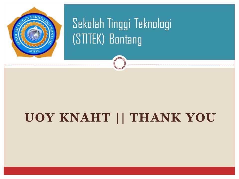 UOY KNAHT || THANK YOU Sekolah Tinggi Teknologi (STITEK) Bontang