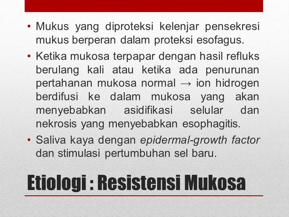 Etiologi : Pengosongan Lambung Pengosongan lambung yang tertunda turut berperan akibat adanya peningkatan volume gastrik akan meningkatkan frekuensi refluks dan jumlah cairan yang dapat direflukskan.