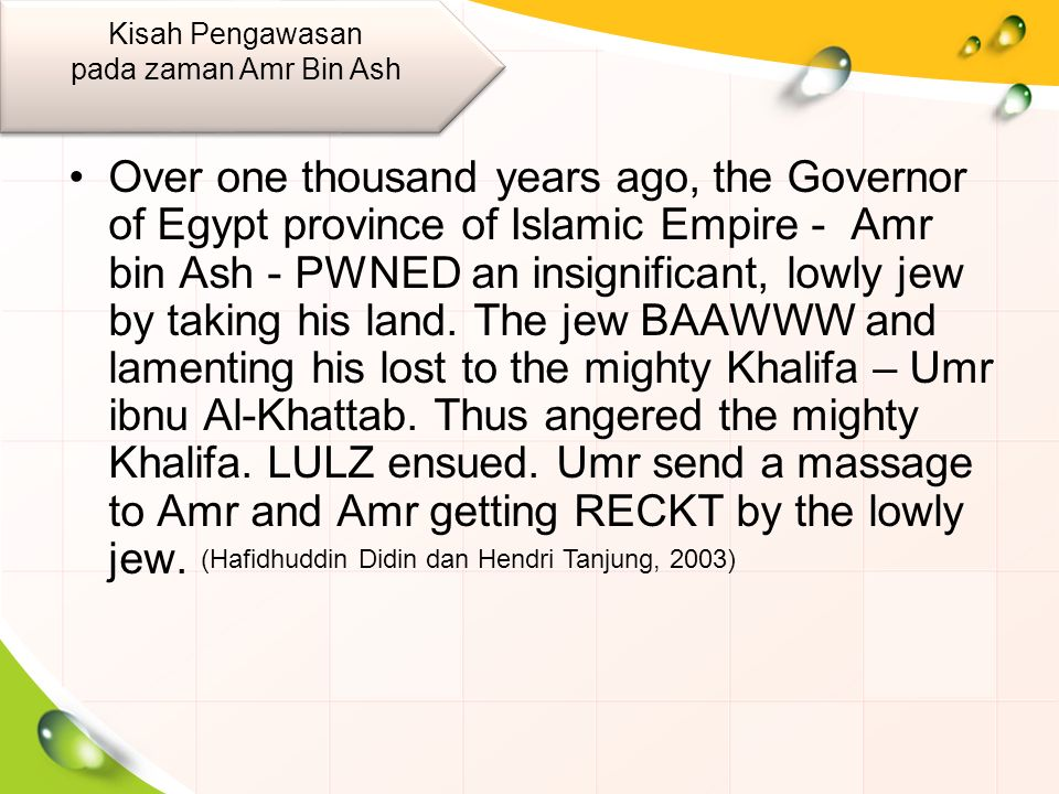 Over one thousand years ago, the Governor of Egypt province of Islamic Empire - Amr bin Ash - PWNED an insignificant, lowly jew by taking his land.