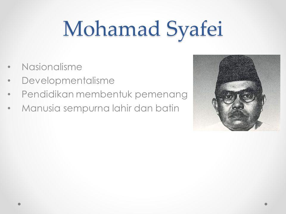 Mohamad Syafei Nasionalisme Developmentalisme Pendidikan membentuk pemenang Manusia sempurna lahir dan batin