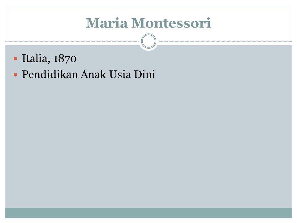 Maria Montessori Italia, 1870 Pendidikan Anak Usia Dini