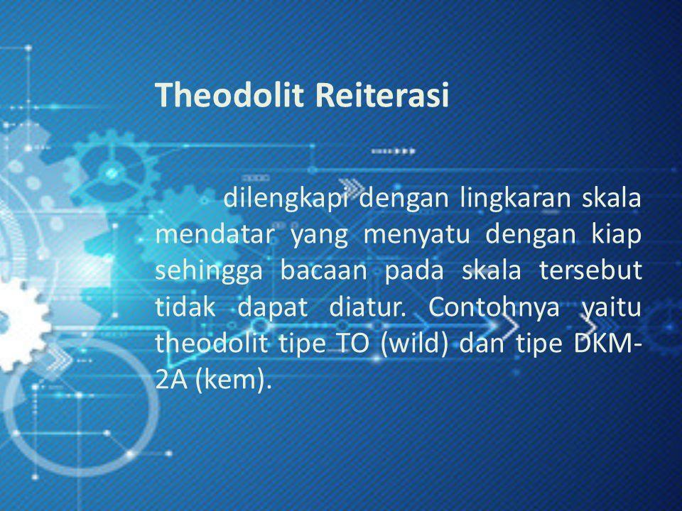 Theodolit Reiterasi dilengkapi dengan lingkaran skala mendatar yang menyatu dengan kiap sehingga bacaan pada skala tersebut tidak dapat diatur.