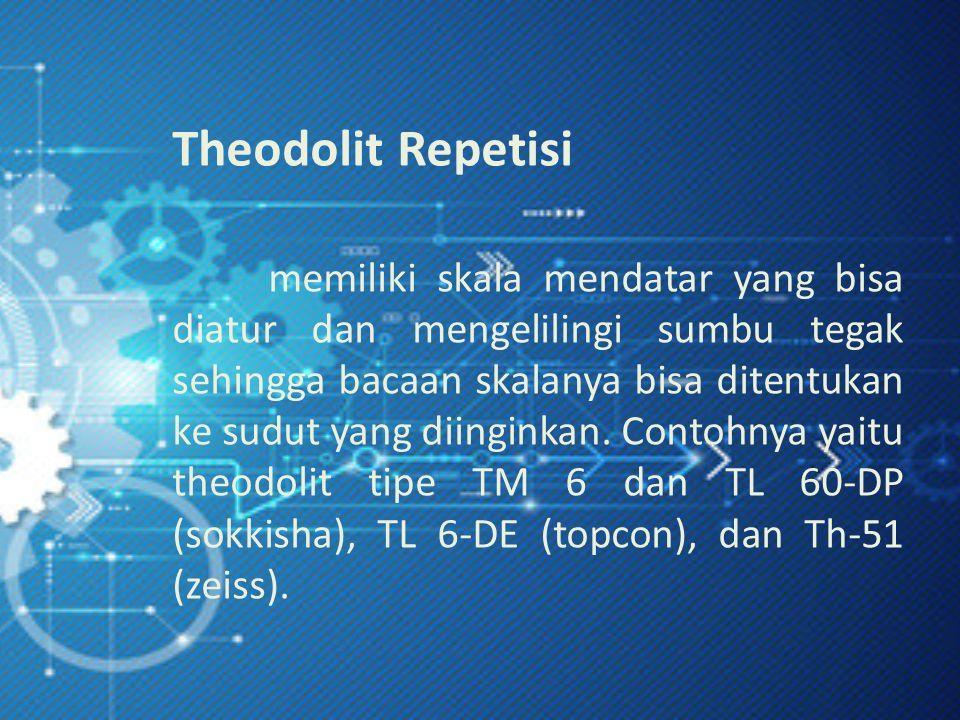 Theodolit Repetisi memiliki skala mendatar yang bisa diatur dan mengelilingi sumbu tegak sehingga bacaan skalanya bisa ditentukan ke sudut yang diinginkan.