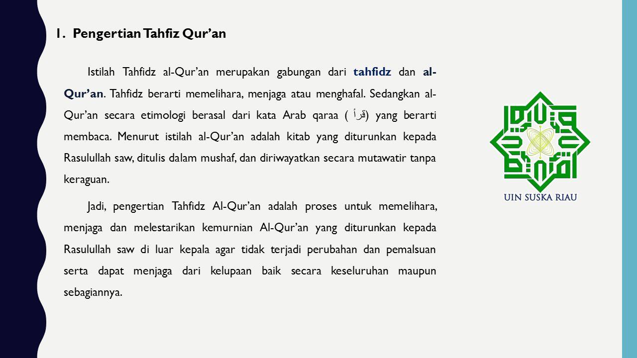 1.Pengertian Tahfiz Qur'an Istilah Tahfidz al-Qur'an merupakan gabungan dari tahfidz dan al- Qur'an.