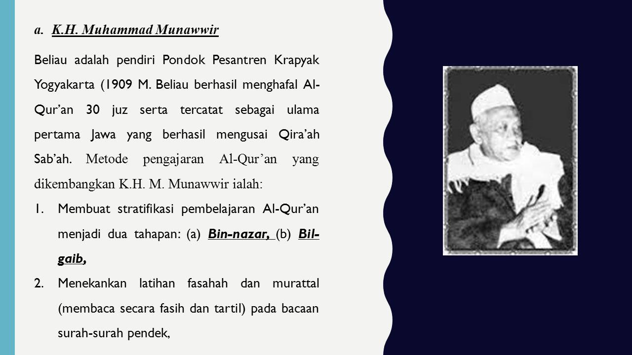 a.K.H. Muhammad Munawwir Beliau adalah pendiri Pondok Pesantren Krapyak Yogyakarta (1909 M.