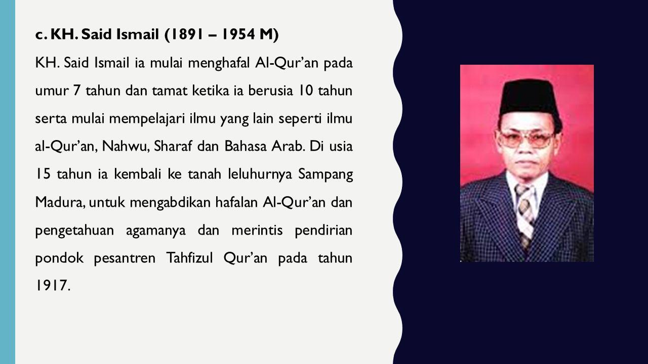c. KH. Said Ismail (1891 – 1954 M) KH.